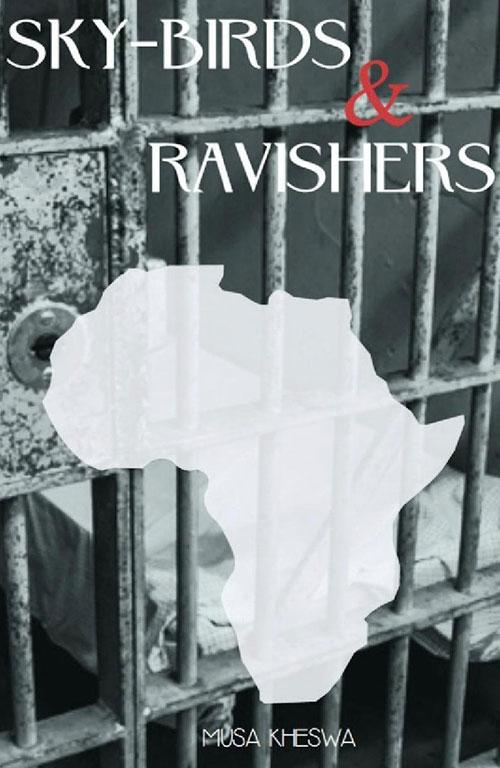 Sky-Birds & Ravishers By Musa Kheswa