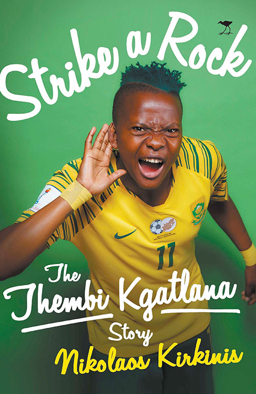 Strike a Rock The Story of Thembi Kgatlana by Nik Kirkinis.