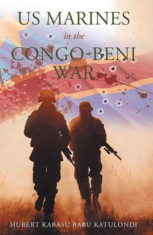 US Marines in The Congo-Beni War By Hubert Kabasu Babu Katulondi