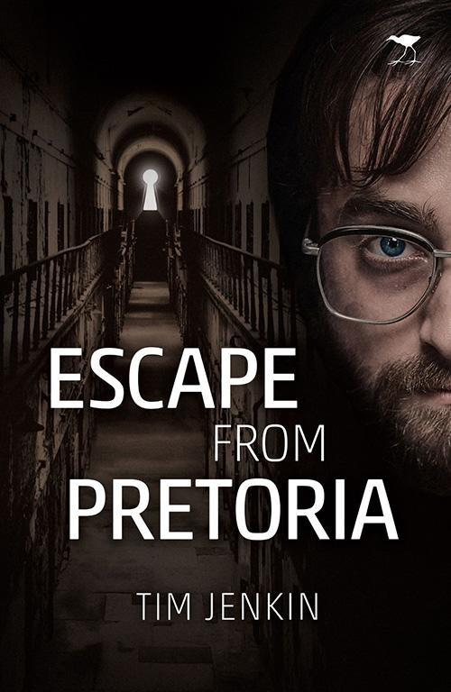 Escape from Pretoria by Tim Jenkin.