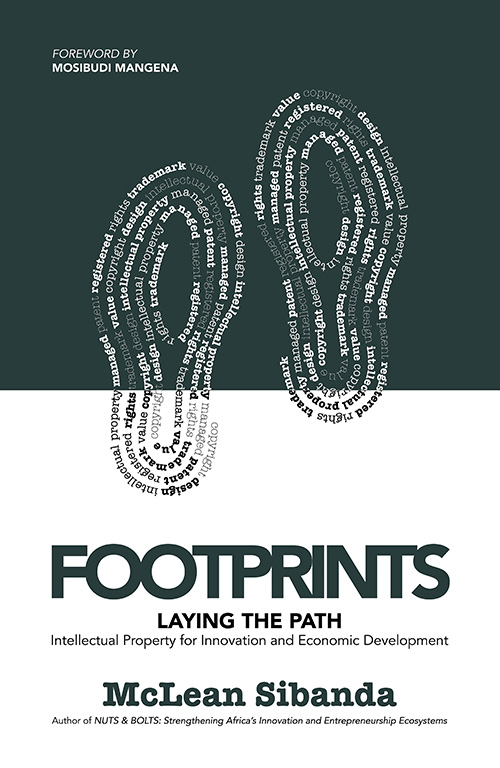Footprints - Laying the Path: Intellectual Property for Innovation and Economic Development by McLean Sibanda