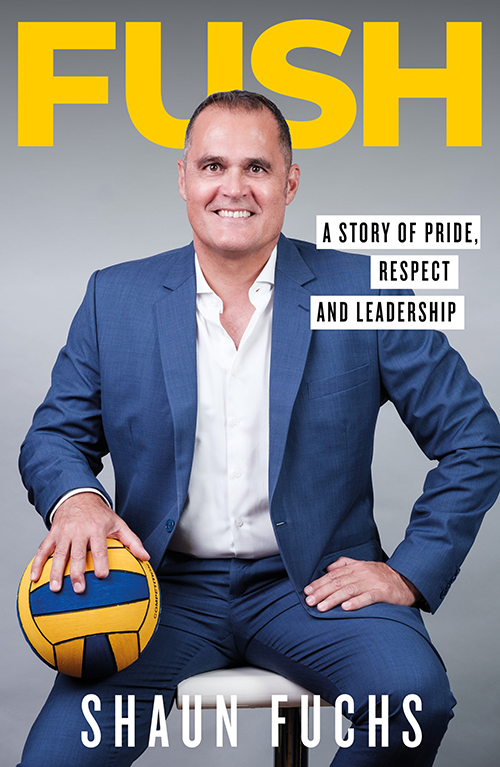 Fush: A Story of Pride, Respect and Leadership by Shaun Fuchs