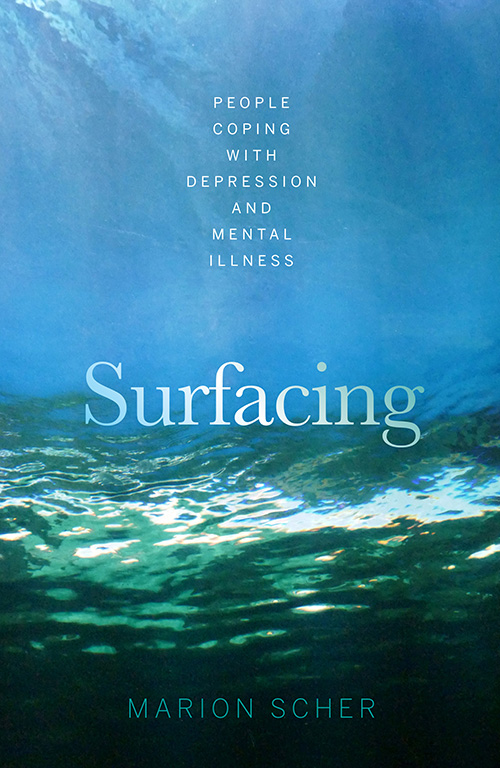 Surfacing – People Coping with Depression and Mental Illness by Marion Scher