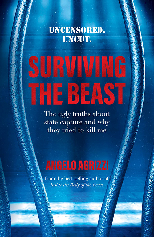 Surviving the Beast - The ugly truths about state capture and why they tried to kill me by Angelo Agrizzi
