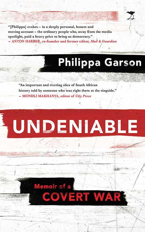 Undeniable Memoir of a covert war by Philippa Garson