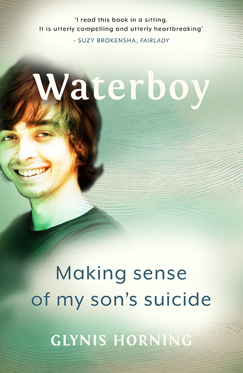 Waterboy – Making Sense of my son's suicide by Glynis Horning